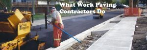 What Work Paving Contractors Do