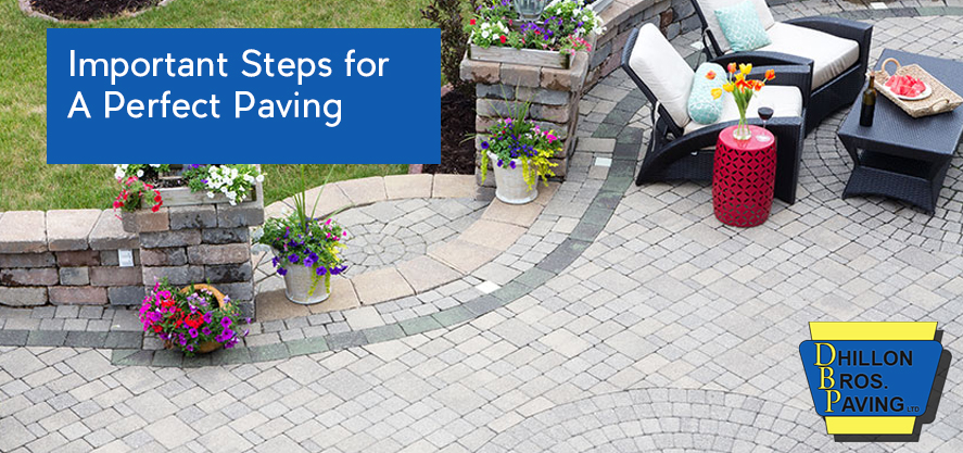 Important Steps for a Perfect Paving