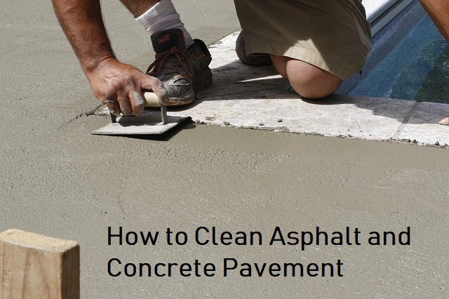 How to Clean Asphalt and Concrete Pavement
